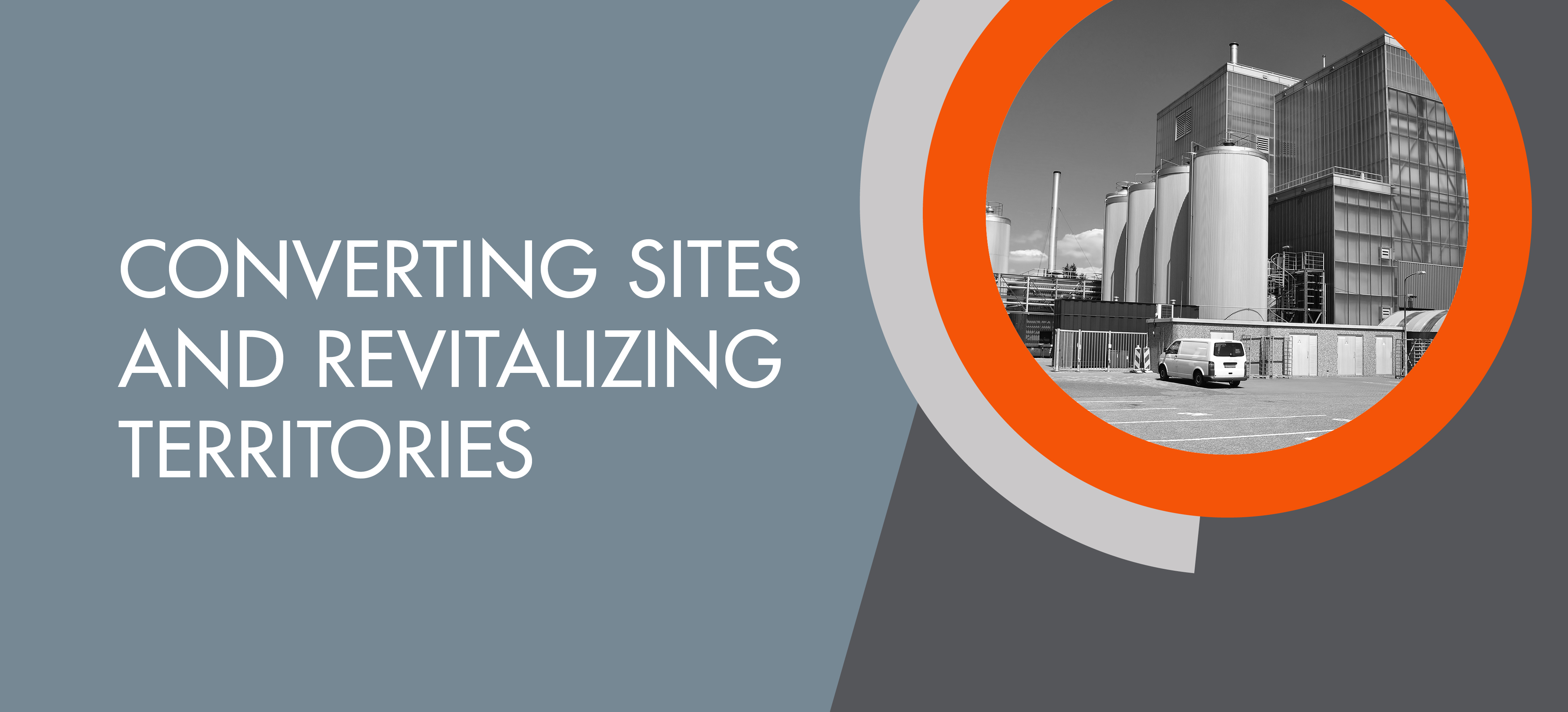 Converting sites and revitalizing territories